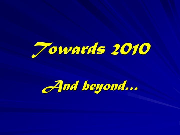 Towards 2010