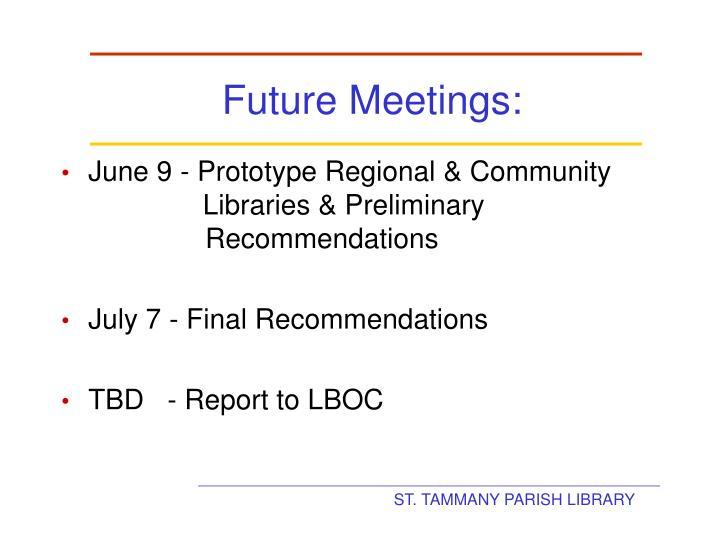 Future Meetings: