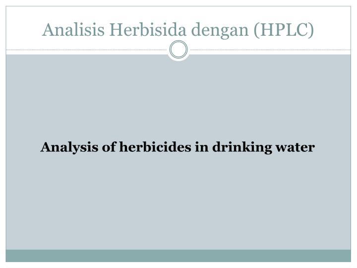 Analisis Herbisida dengan (HPLC)
