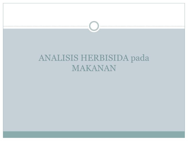 ANALISIS HERBISIDA pada MAKANAN