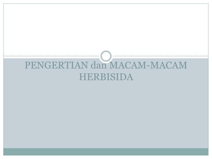 PENGERTIAN dan MACAM-MACAM HERBISIDA