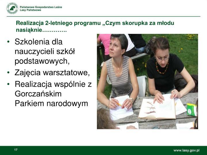 """Realizacja 2-letniego programu """"Czym skorupka za młodu nasiąknie…………."""