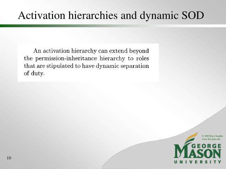 Activation hierarchies and dynamic SOD