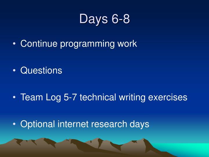 Days 6-8