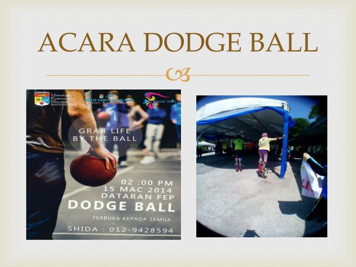 ACARA DODGE BALL