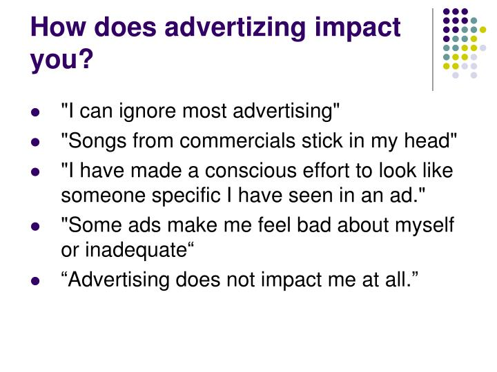 How does advertizing impact you?