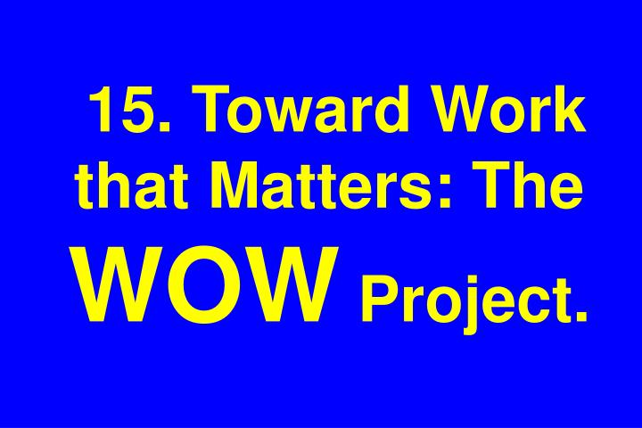 15. Toward Work that Matters: The