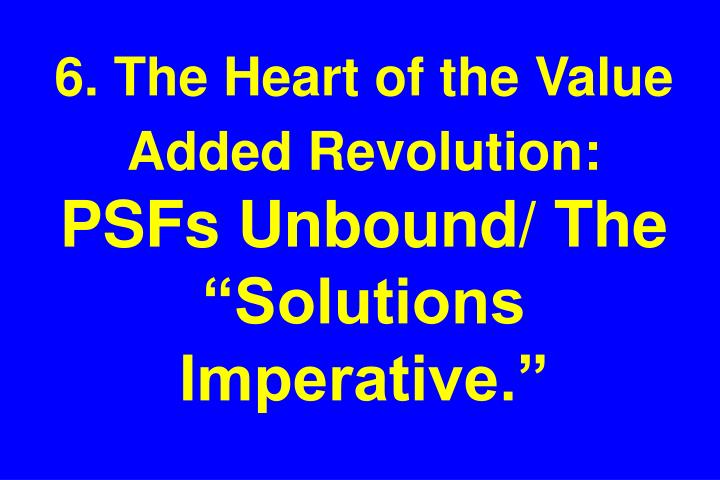 6. The Heart of the Value Added Revolution: