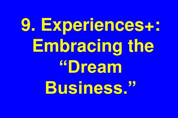 9. Experiences+: