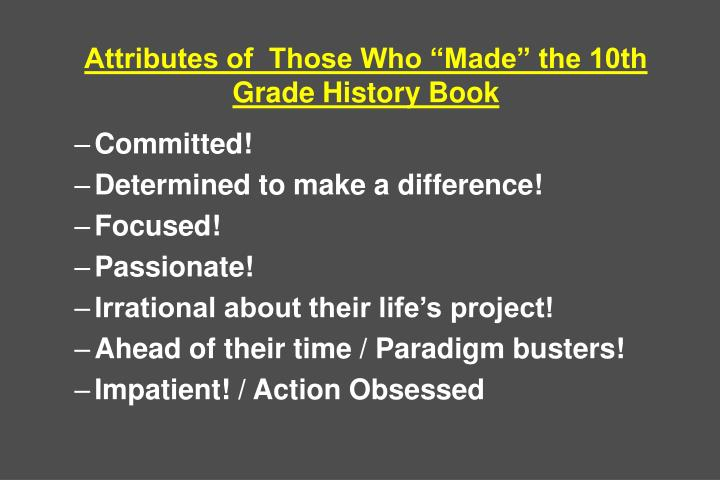 Attributes of  Those Who Made the 10th Grade History Book