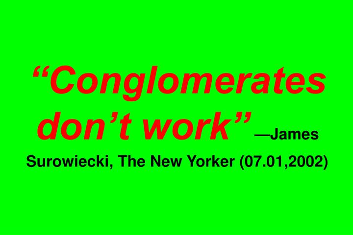 """Conglomerates don't work"""