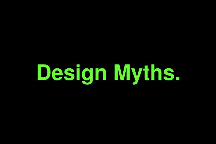 Design Myths.