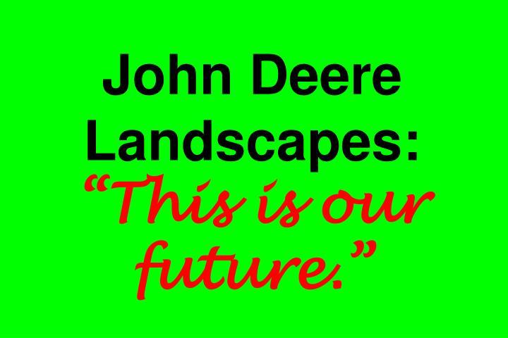 John Deere Landscapes: