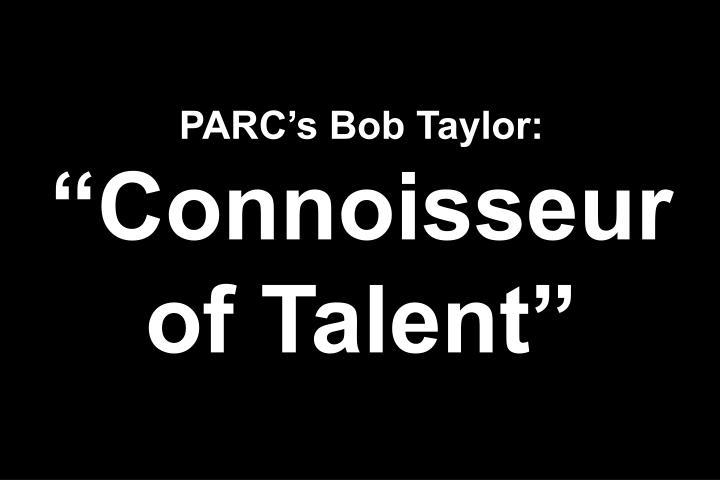 PARCs Bob Taylor: