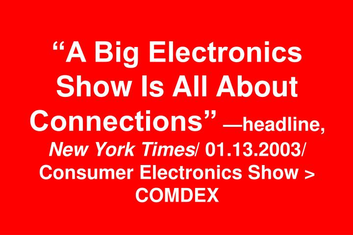 """A Big Electronics Show Is All About Connections"""