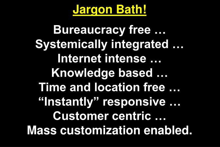 Jargon Bath!