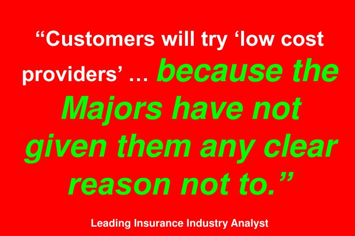 """Customers will try 'low cost providers' …"