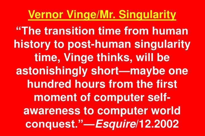 Vernor Vinge/Mr. Singularity