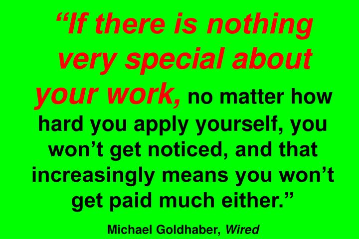 """If there is nothing very special about your work,"