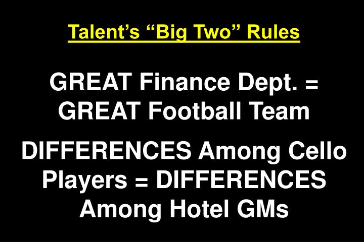 "Talent's ""Big Two"" Rules"