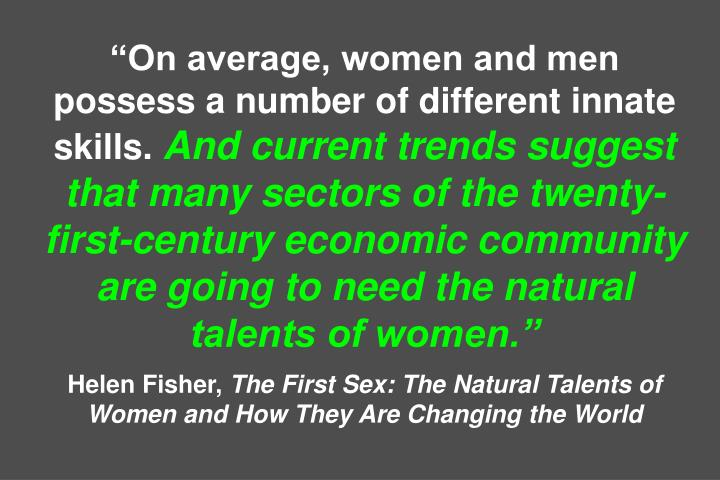 """On average, women and men possess a number of different innate skills."