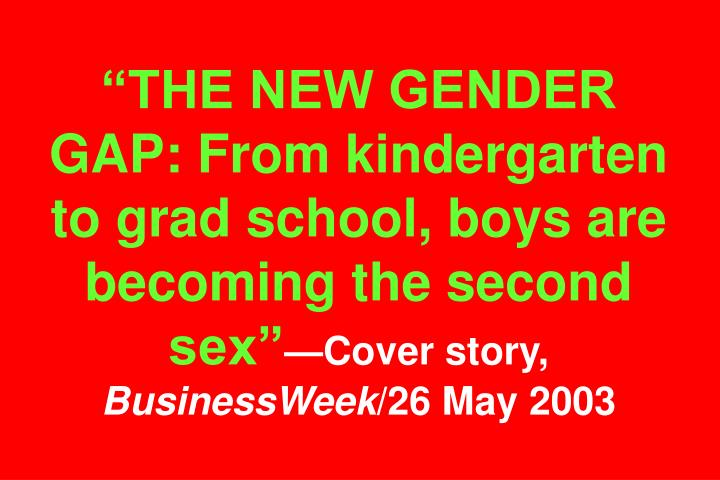 """THE NEW GENDER GAP: From kindergarten to grad school, boys are becoming the second sex"""