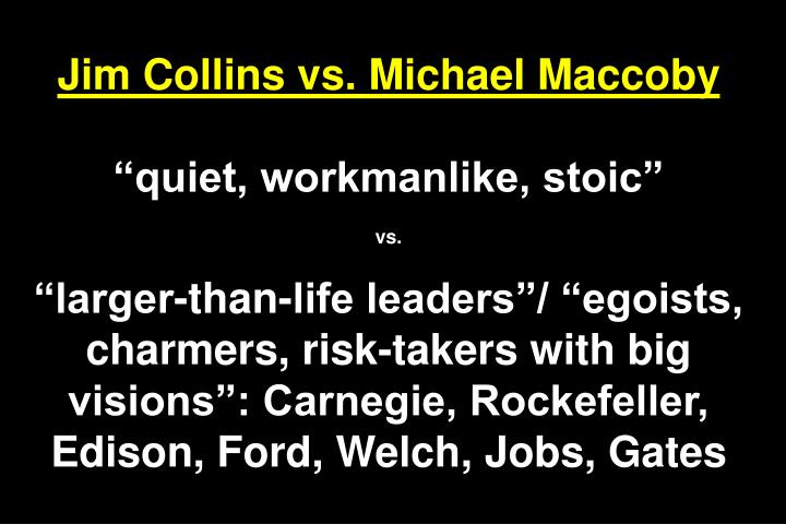 Jim Collins vs. Michael Maccoby