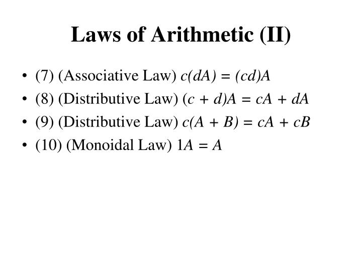 Laws of Arithmetic (II)