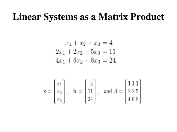 Linear Systems as a Matrix Product