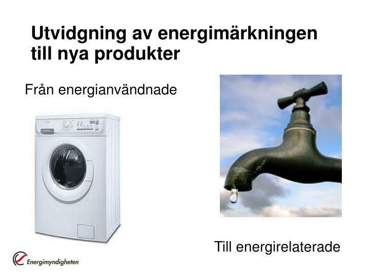 Utvidgning av energimärkningen till nya produkter