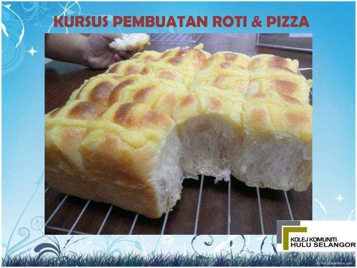 KURSUS PEMBUATAN ROTI & PIZZA