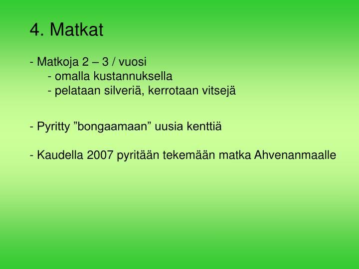 4. Matkat