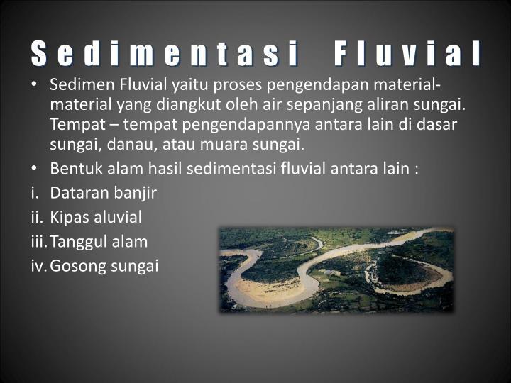 Sedimentasi Fluvial