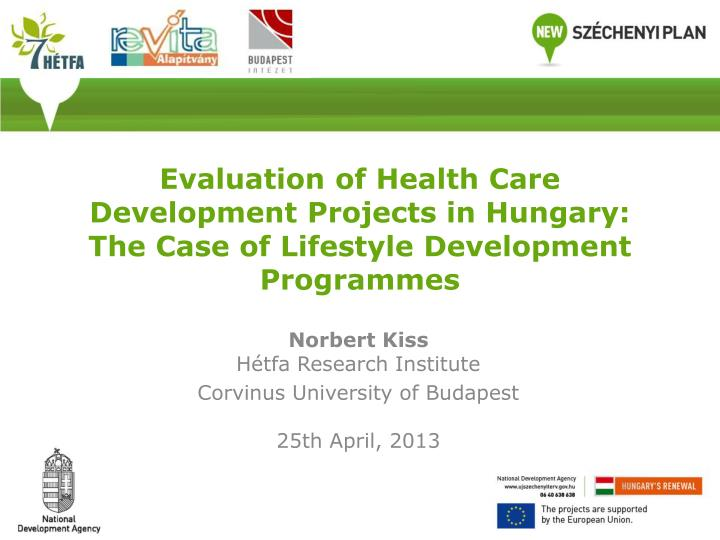 Evaluation of Health Care Development Projects in Hungary: