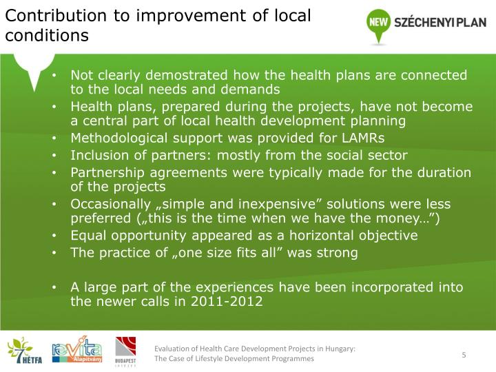Contribution to improvement of local conditions