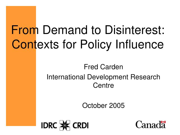 From demand to disinterest contexts for policy influence