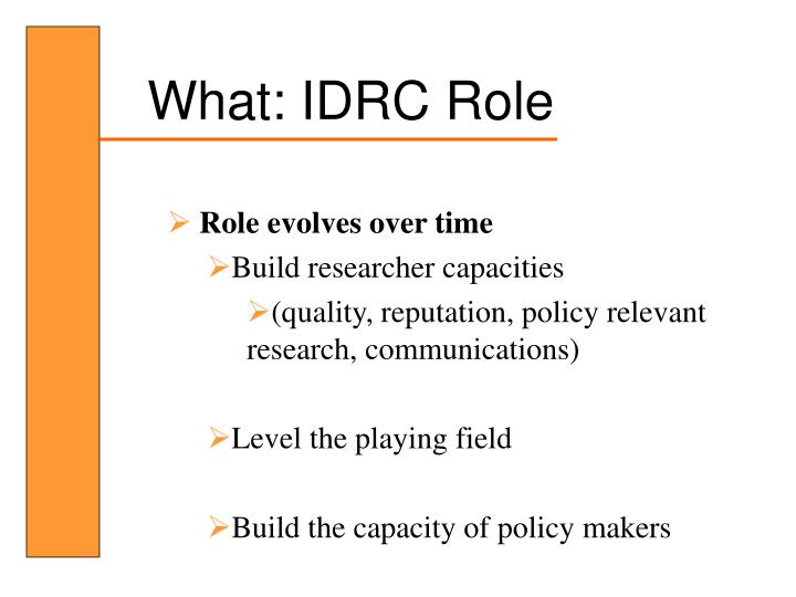 What: IDRC Role