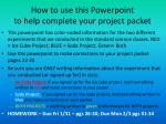 how to use this powerpoint to help complete your project packet