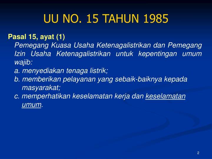 UU NO. 15 TAHUN 1985