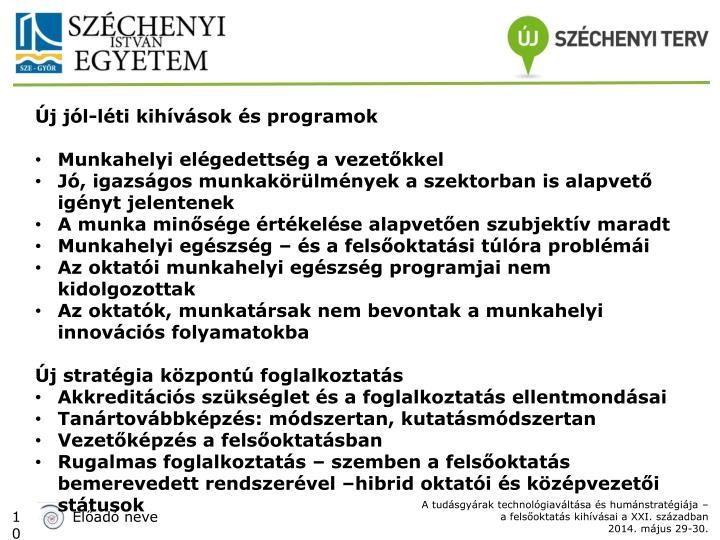 Új jól-léti kihívások és programok