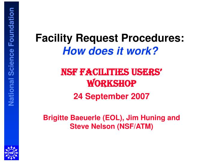Facility request procedures how does it work