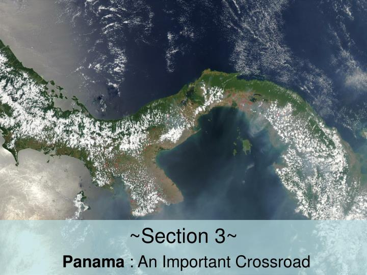 Section 3 panama an important crossroad
