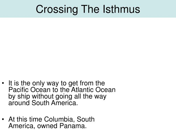Crossing The Isthmus