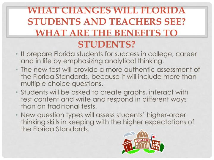 What changes will florida students and teachers see what are the benefits to students