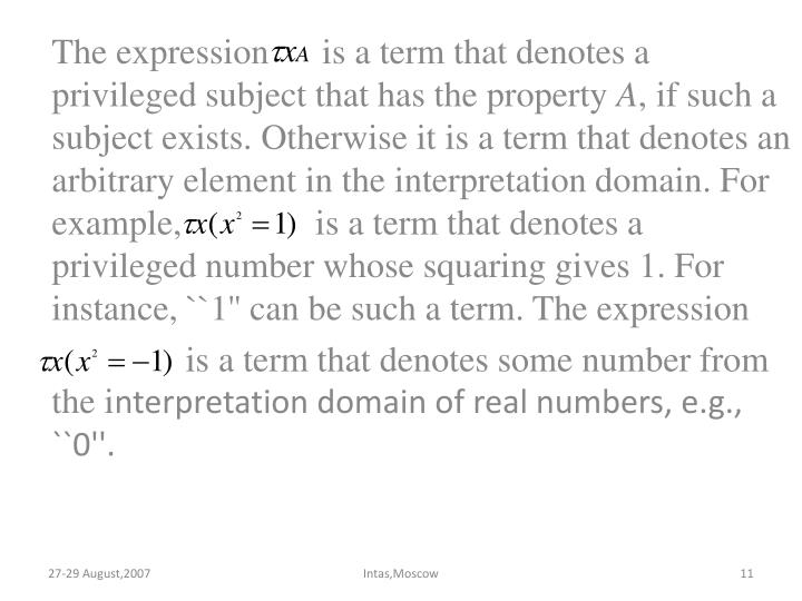 The expression      is a term that denotes a privileged subject that has the property