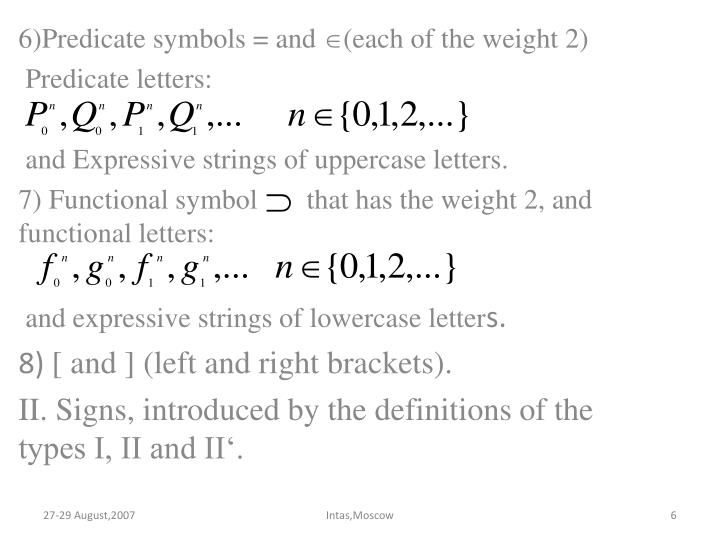 6)Predicate symbols = and