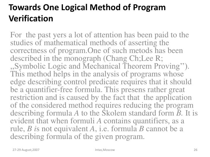 Towards One Logical Method of Program Verification