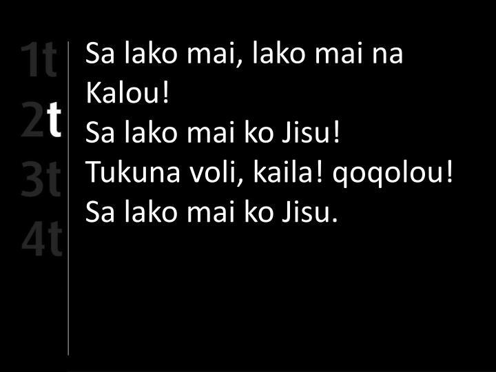 Sa lako mai, lako mai na Kalou!