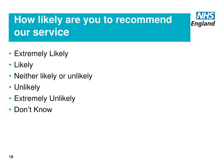 How likely are you to recommend our