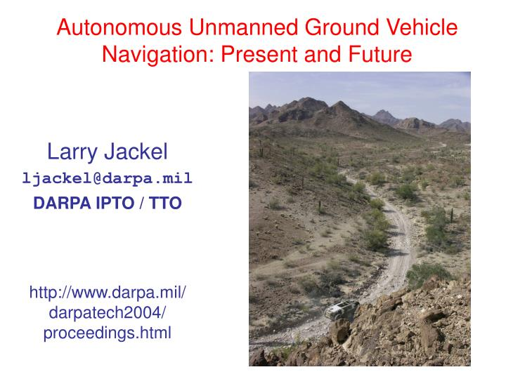 Autonomous unmanned ground vehicle navigation present and future